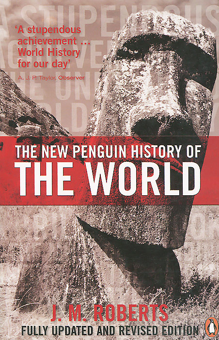The New Penguin History of the World the new penguin atlas of recent history