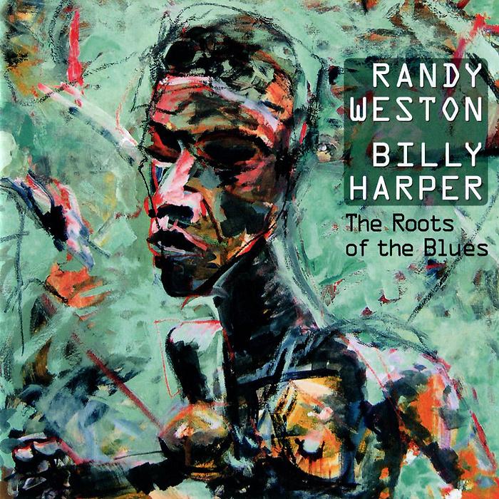 Zakazat.ru Randy Weston, Billy Harper. The Roots Of The Blues