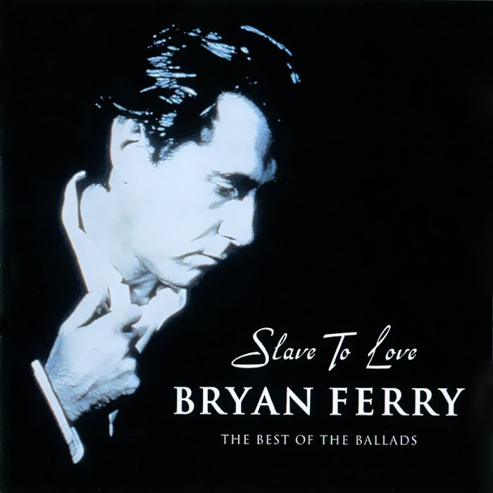 Брайан Ферри Bryan Ferry. Slave To Love. The Best Of The Ballads все цены