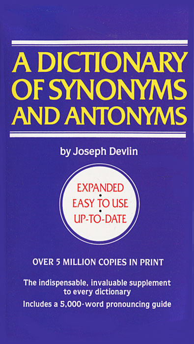 A Dictionary of Synonyms and Antonyms word meaning and legal interpretation