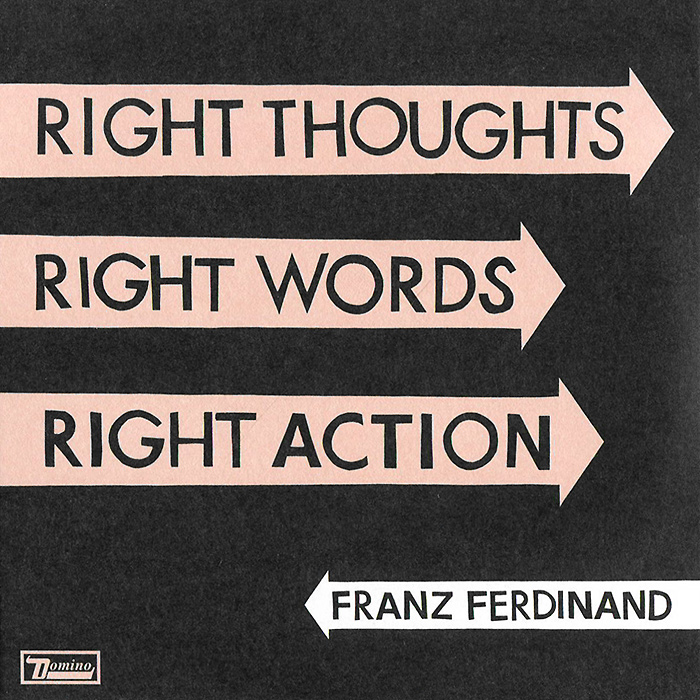 Franz Ferdinand Franz Ferdinand. Right Thoughts, Right Words, Right Action миша майский franz schubert songs without words mischa maisky daria hovora