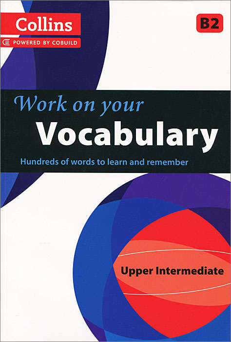Collins Work on Your Vocabulary: Upper Intermediate B2 ready for fce upper intermediate teacher s book