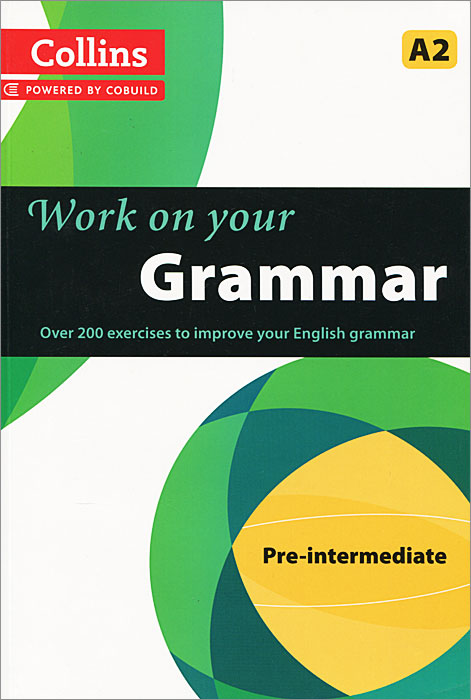 Collins Work on Your Grammar: Pre-intermediate A2 enterprise plus grammar book pre intermediate