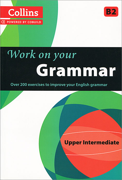 Collins Work on Your Grammar: Upper Intermediate B2 cd phil collins the essential going back