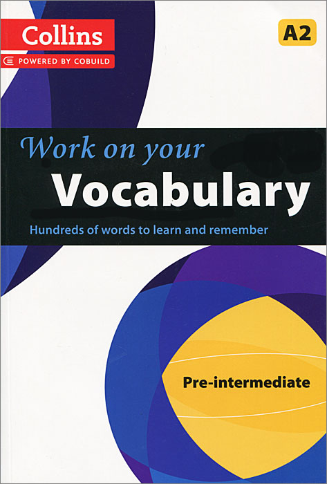 Collins Work on Your Vocabulary: Pre-intermediate A2 total english pre intermediate students book dvd rom