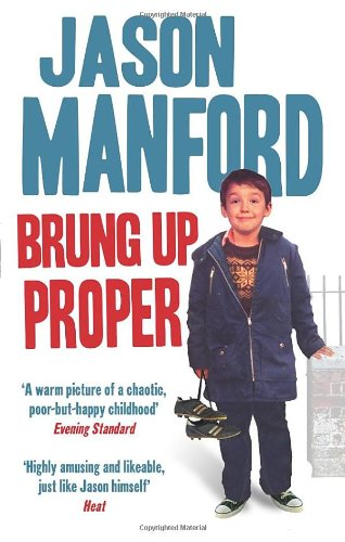 Brung Up Proper: My Autobiography i funny school of laughs