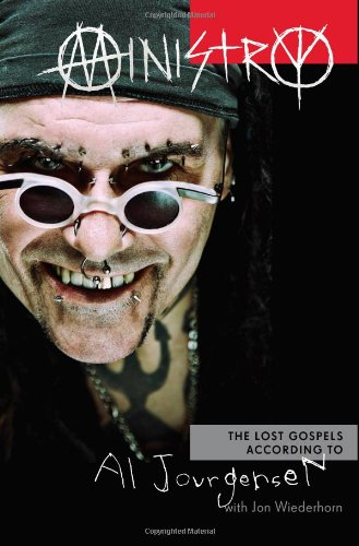 Ministry: The Lost Gospels According to Al Jourgensen the ministry of utmost happiness