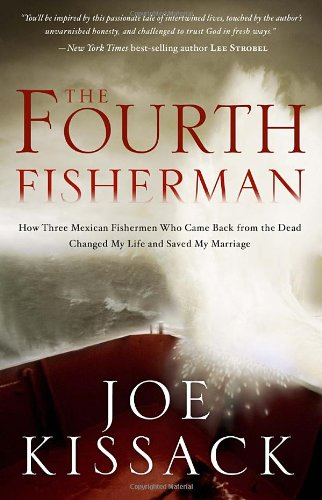 The Fourth Fisherman: How Three Mexican Fishermen Who Came Back from the Dead Changed My Life and Saved My Marriage lewis s the girl who came back