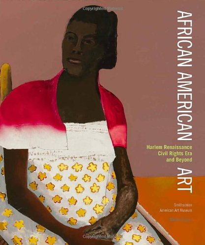 African American Art: Harlem Renaissance, The Civil Rights Era, and Beyond