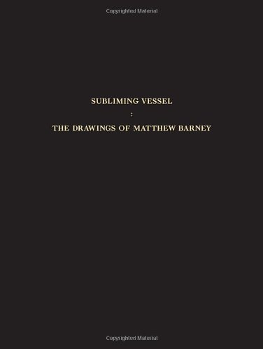 все цены на Subliming Vessel: The Drawings of Matthew Barney