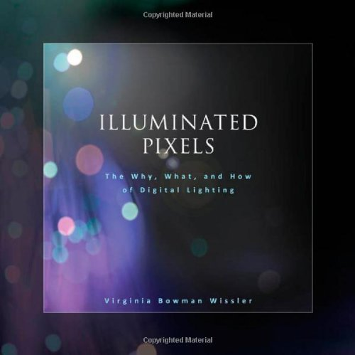 Illuminated Pixels: The Why, What, and How of Digital Lighting cd диск the doors when you re strange a film about the doors songs from the motion picture 1 cd