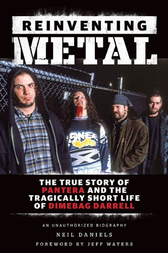 Reinventing Metal: The True Story of Pantera and the Tragically Short Life of Dimebag Darrell pantera pantera history of hostility far beyond live from donington 2 lp