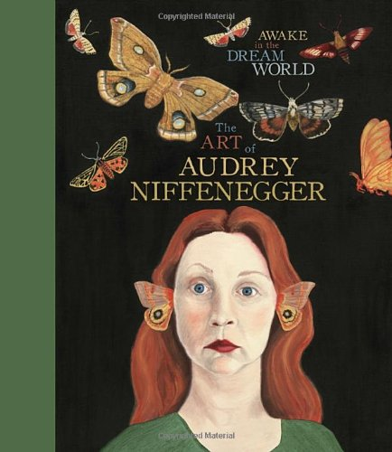 Awake in the Dream World: The Art of Audrey Niffenegger duncan bruce the dream cafe lessons in the art of radical innovation