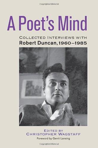 A Poet's Mind: Collected Interviews with Robert Duncan, 1960-1985 hemant kumar jha nirad c chaudhuri his mind and art
