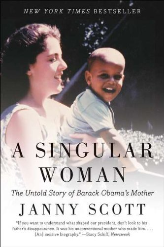 A Singular Woman: The Untold Story of Barack Obama's Mother rollason j barack obama the story of one man s journey to the white house level 2 сd