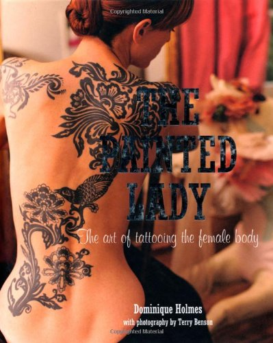 The Painted Lady: The Art of Tattooing the Female Body body of art