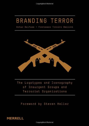 Branding Terror: The Logotypes and Iconography of Insurgent Groups and Terrorist Organizations insurgent
