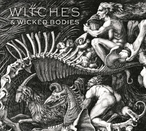 Witches and Wicked Bodies wicked as sin