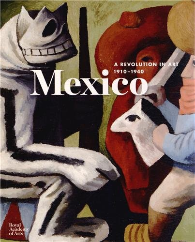 Mexico: A Revolution in Art, 1910-1940 david jackman the compliance revolution