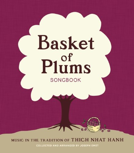цена Basket of Plums Songbook: Music in the Tradition of Thich Nhat Hanh онлайн в 2017 году