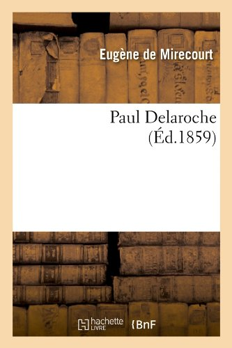 Paul Delaroche (Ed.1859) (French Edition)