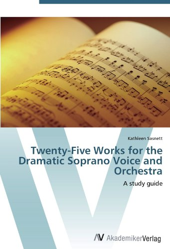 Twenty-Five Works for the Dramatic Soprano Voice and Orchestra: A study guide alliluyeva s twenty letters to a friend a memoir
