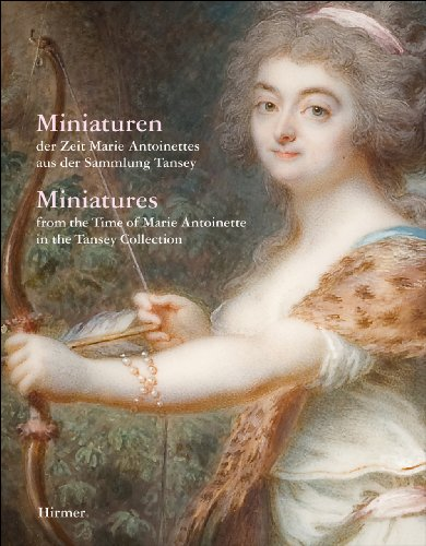 Miniatures: From the Time of Marie Antoinette in the Tansey Collection miniatures from the time of marie antoinette in the tansey collection
