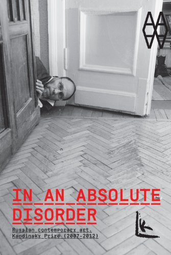 In an Absolute Disorder: Russian Contemporary Art, Kandinsky Prize 2007-2012 russian phrase book