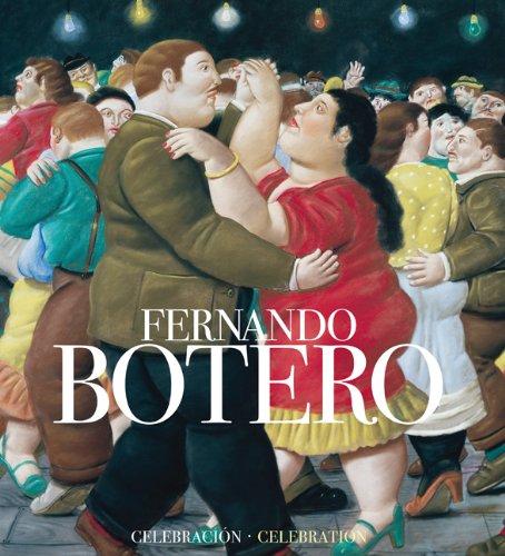 Fernando Botero: A Celebration