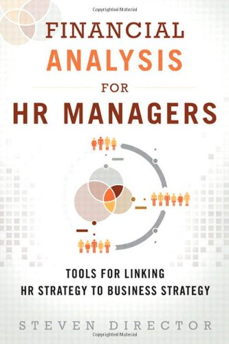 Financial Analysis for HR Managers: Tools for Linking HR Strategy to Business Strategy emily rosenberg financial missionaries to the world – the politics