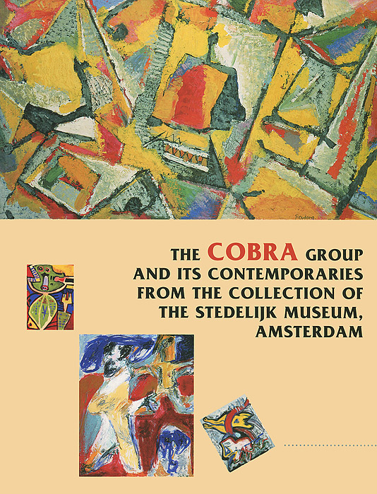 The Cobra Group and its Contemporaries From the Collection of Stedelijk Museum, Amsterdam