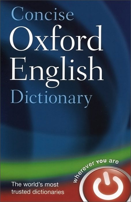 Concise Oxford English Dictionary webster's desk dictionary of the english language