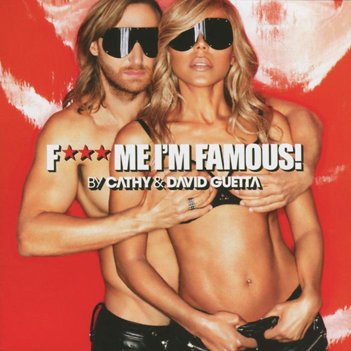 Дэвид Гетта David Guetta. F... Me I'm Famous 2013 дэвид гетта sia fetty wap david guetta feat sia & fetty wap bang my head lp