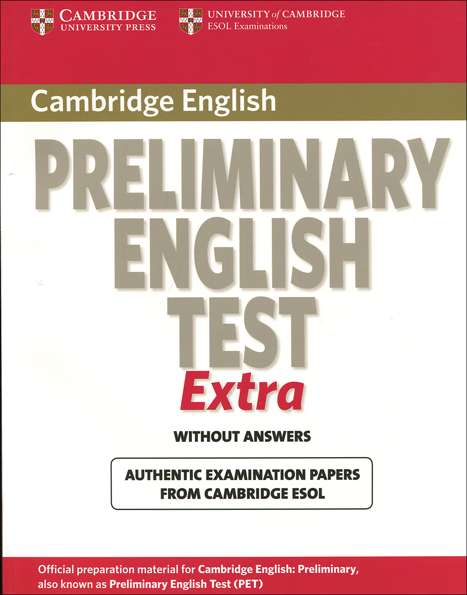 Cambridge Preliminary English Test: Extra: Student's Book without Answers cambridge preliminary english test 4 teacher s book examination papers from the university of cambridge esol examinations
