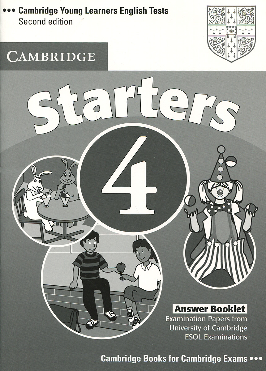 Cambridge Young Learners English Tests 4: Starters: Answer Booklet cambridge english 9 starters answer booklet