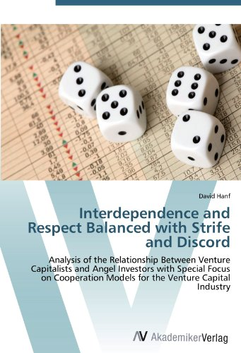 Interdependence and Respect Balanced with Strife and Discord: Analysis of the Relationship Between Venture Capitalists and Angel Investors with ... Models for the Venture Capital Industry alexander haislip essentials of venture capital