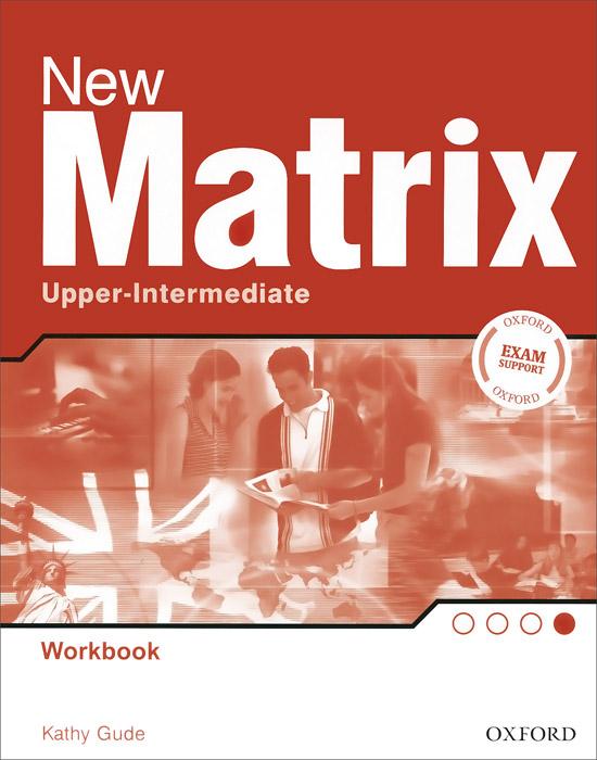 New Matrix Upper-intermediate: Workbook new matrix foundation workbook