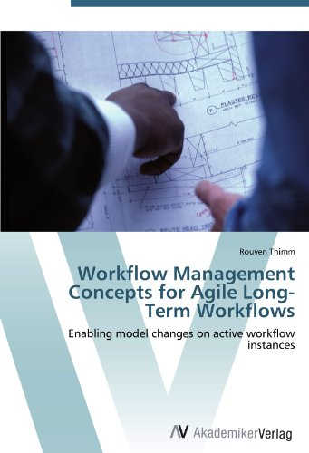 Workflow Management Concepts for Agile Long-Term Workflows: Enabling model changes on active workflow instances a decision support tool for library book inventory management