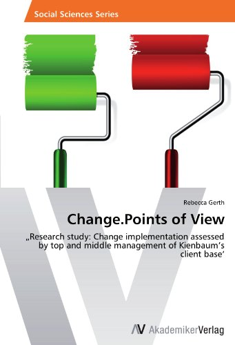Change.Points of View: Research study: Change implementation assessed by top and middle management of Kienbaum's client base' teach yourself change and crisis management
