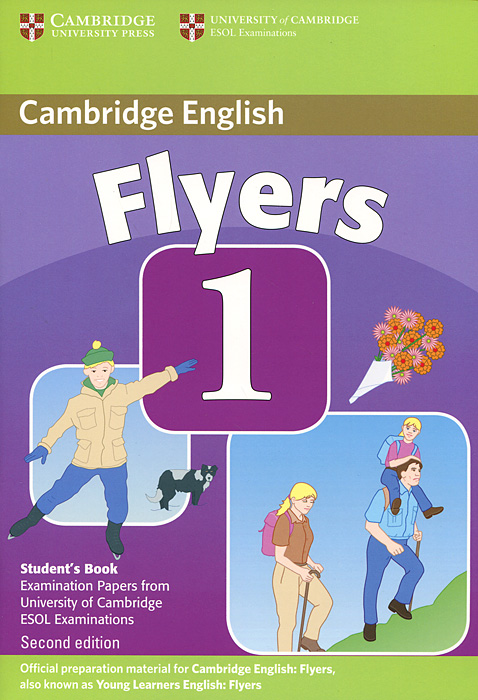 Flyers 1: Student's Book: Examination Papers from the University of Cambridge ESOL Examinations cambridge key english test 3 examination papers from university of cambridge esol examinations