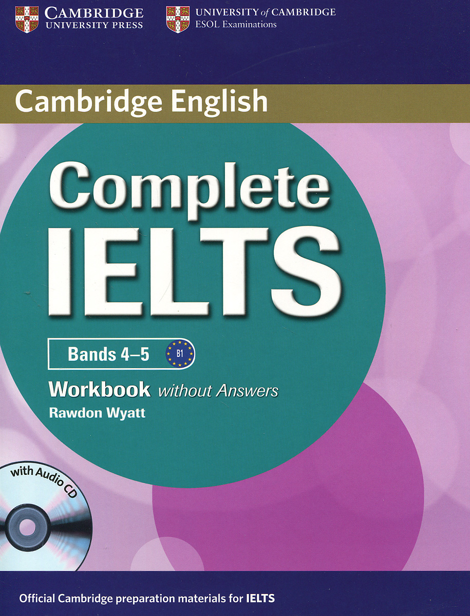 Complete IELTS: Bands 4-5: Workbook without answers (+ CD) objective first 4 edition workbook without answers сd