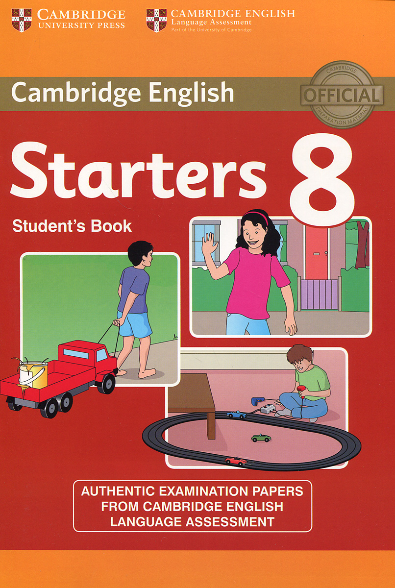 Starters 8: Student's Book: A1: Authentic Examination Papers from Cambridge English Language Assessment starters 5 answer booklet