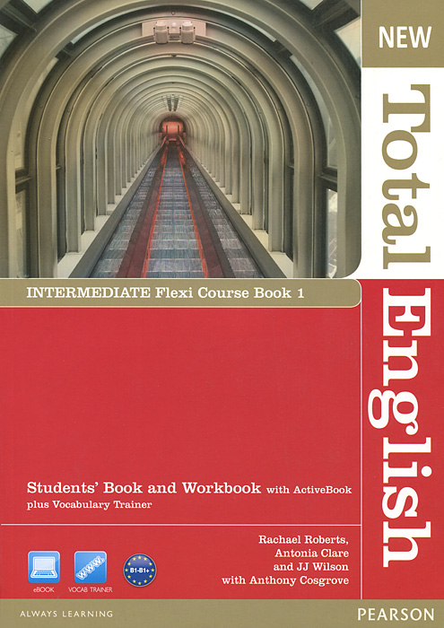New Total English: Intermediate: Flexi Course Book 1: Students' Book and Workbook with ActiveBook plus Vocabulary Trainer cunningham s new cutting edge intermediate students book cd rom with video mini dictionary