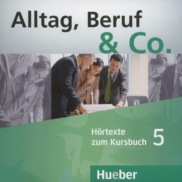 Alltag, Beruf & Co.5: Hortexte zum Kursbuch (аудиокурс на 2 CD) schritte 2 niveau a1 2 kursbuch аудиокурс на cd 1 2