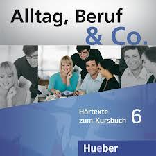 Alltag, Beruf & Co. 6, 2 CDs zum Kursbuch ausblick 2 2 cds