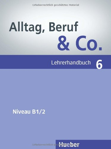Alltag, Beruf & Co. 6, Lehrerhandbuch tamburin level 3 lehrerhandbuch