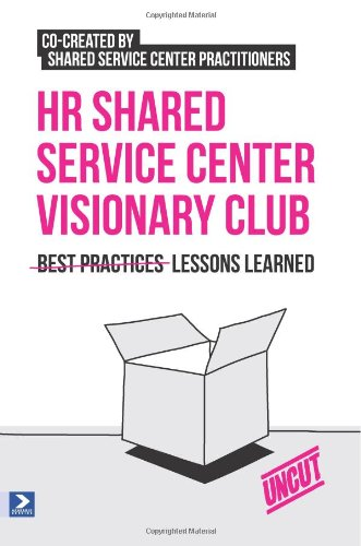 HR Shared Service Center Visionary Club: Lessons Learned