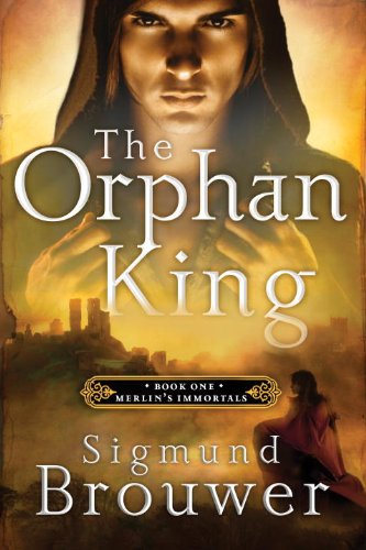 The Orphan King: Book 1 in the Merlin's Immortals series the immortals dark flame