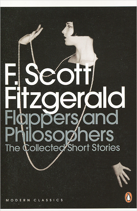 Flappers and Philosophers: The Collected Short Stories of F. Scott Fitzgerald fitzgerald s tales of the jazz age