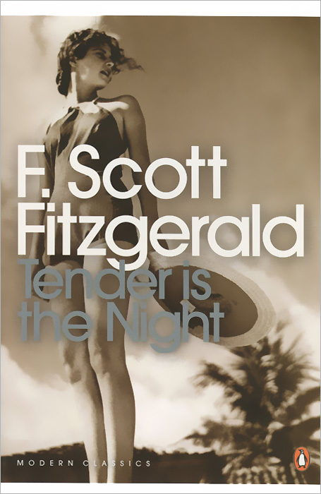 Tender is the Night fitzgerald the love of the last tycoon